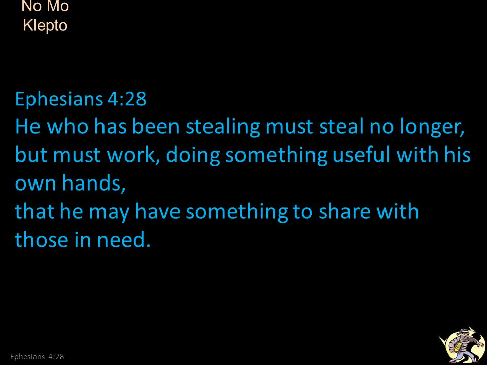 He who has been stealing must steal no longer,
