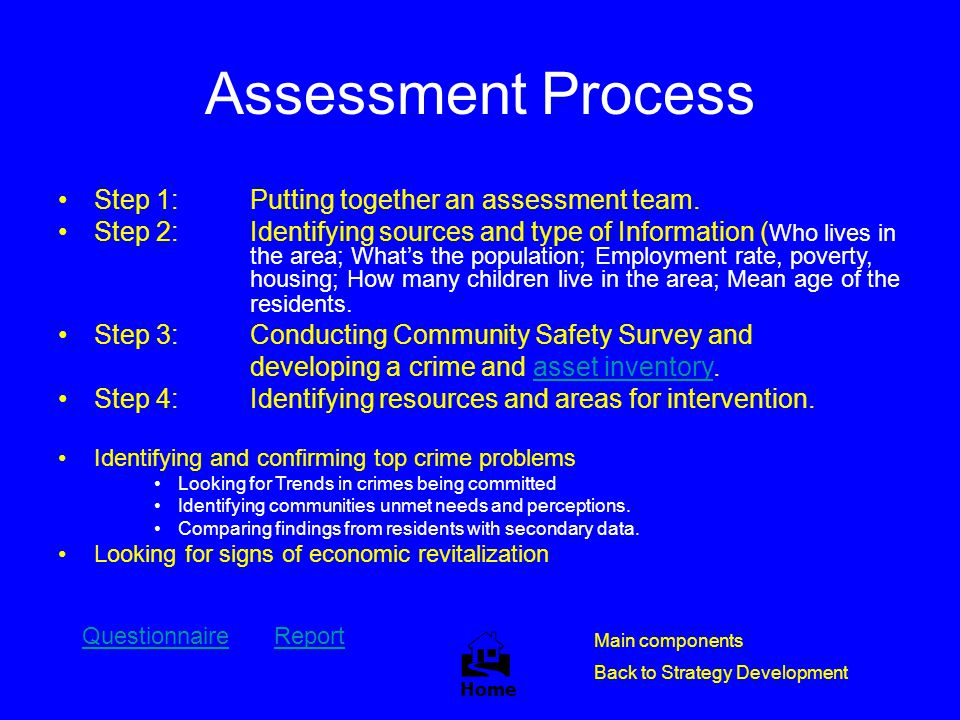 Assessment Process  Step 1: Putting together an assessment team.