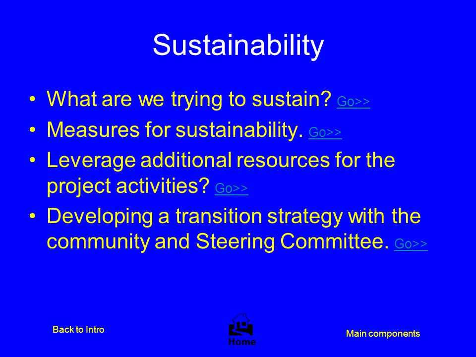 Sustainability  What are we trying to sustain Go>>