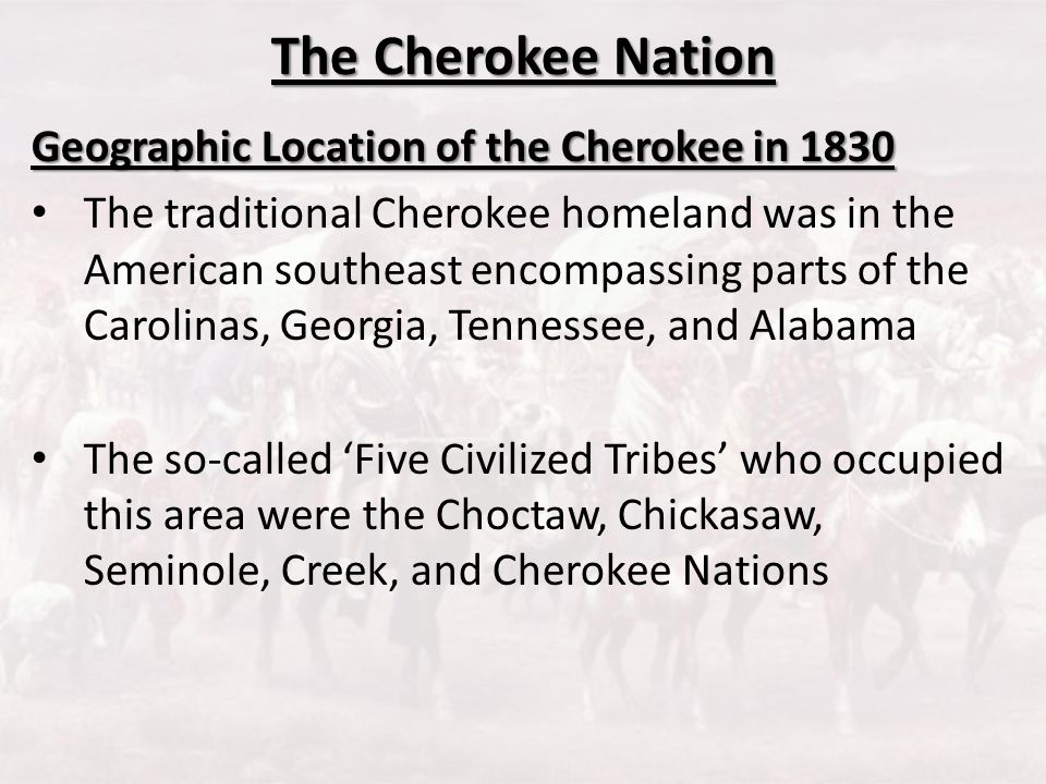 The Cherokee Nation Geographic Location of the Cherokee in 1830