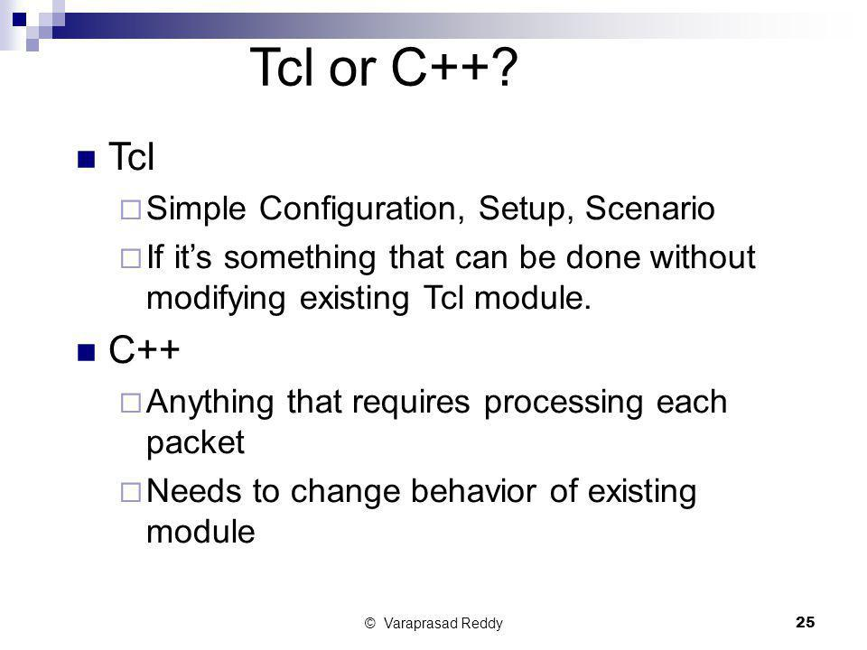 Tcl or C++ Tcl C++ Simple Configuration, Setup, Scenario