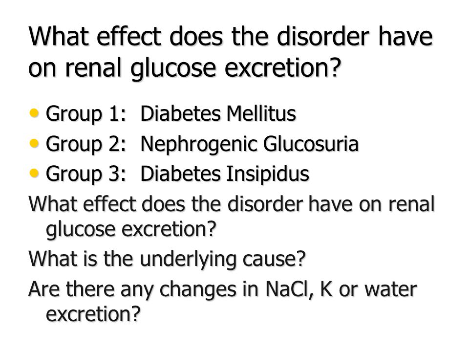 What effect does the disorder have on renal glucose excretion