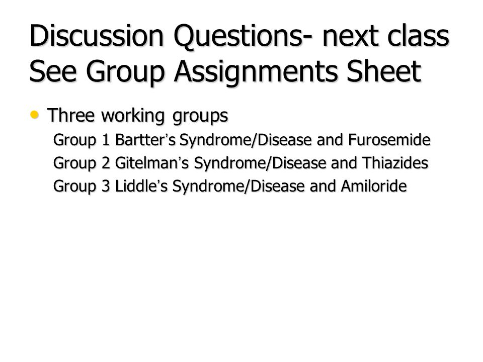 Discussion Questions- next class See Group Assignments Sheet