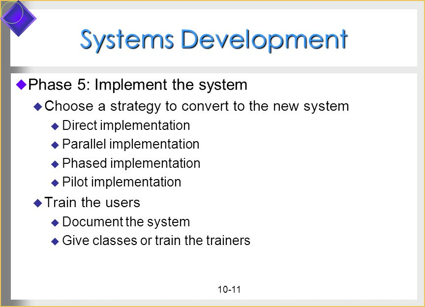 Systems Development Phase 5: Implement the system