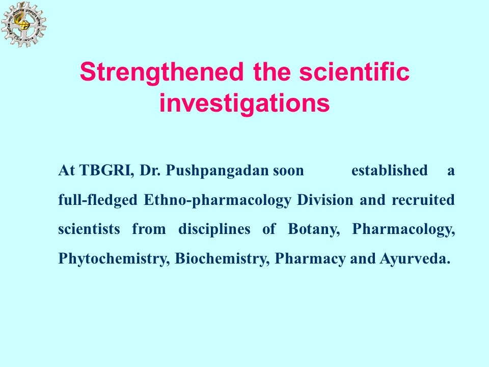 Strengthened the scientific investigations