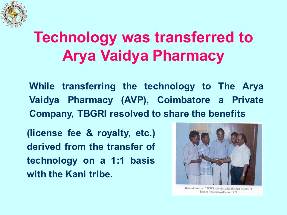 Technology was transferred to Arya Vaidya Pharmacy