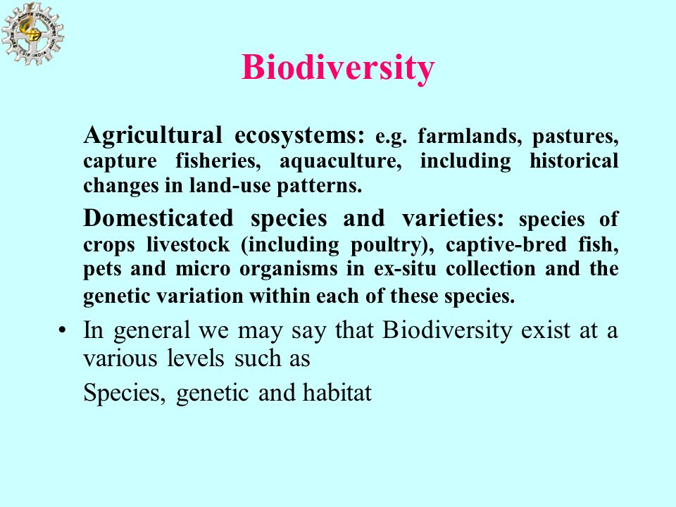 Biodiversity Agricultural ecosystems: e.g. farmlands, pastures, capture fisheries, aquaculture, including historical changes in land-use patterns.