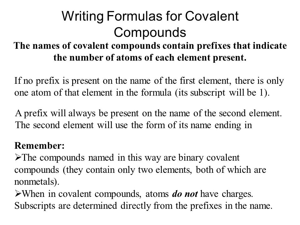 Writing Formulas for Covalent Compounds