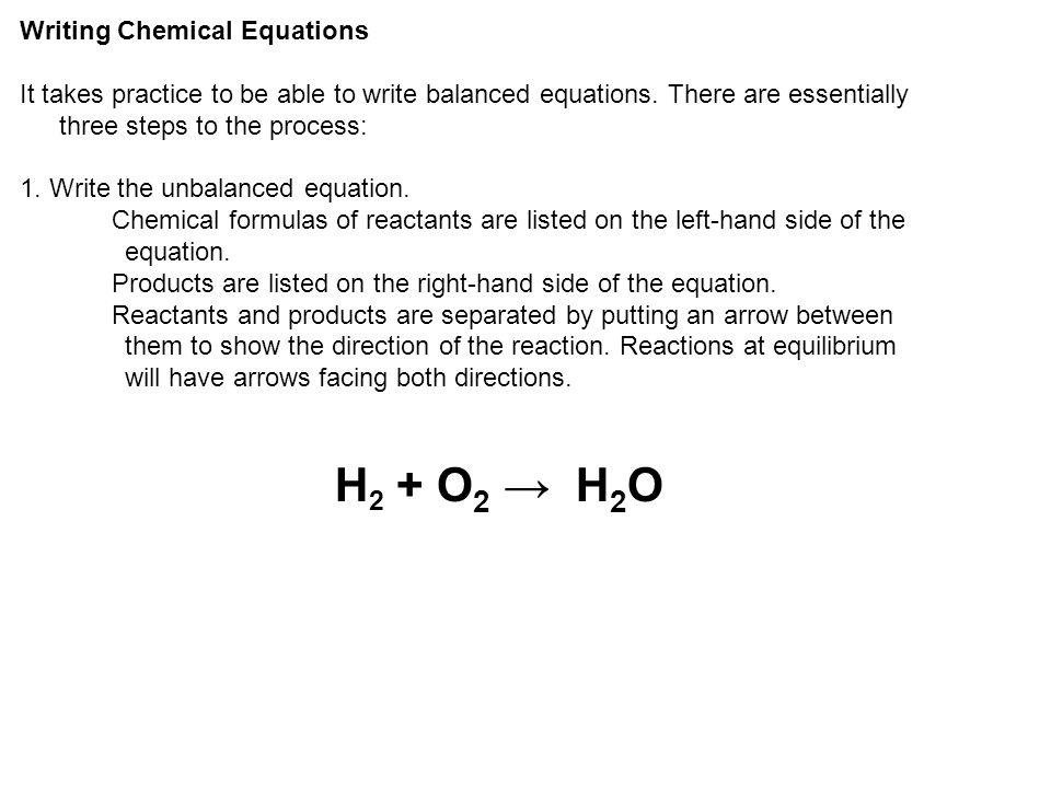 H2 + O2 → H2O Writing Chemical Equations