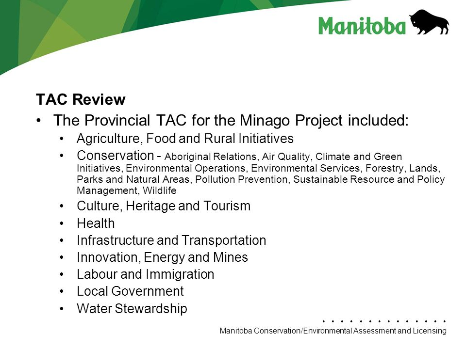 The Provincial TAC for the Minago Project included: