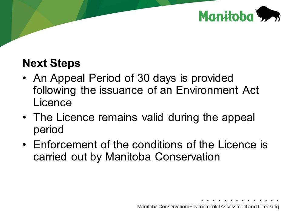 Next Steps An Appeal Period of 30 days is provided following the issuance of an Environment Act Licence.