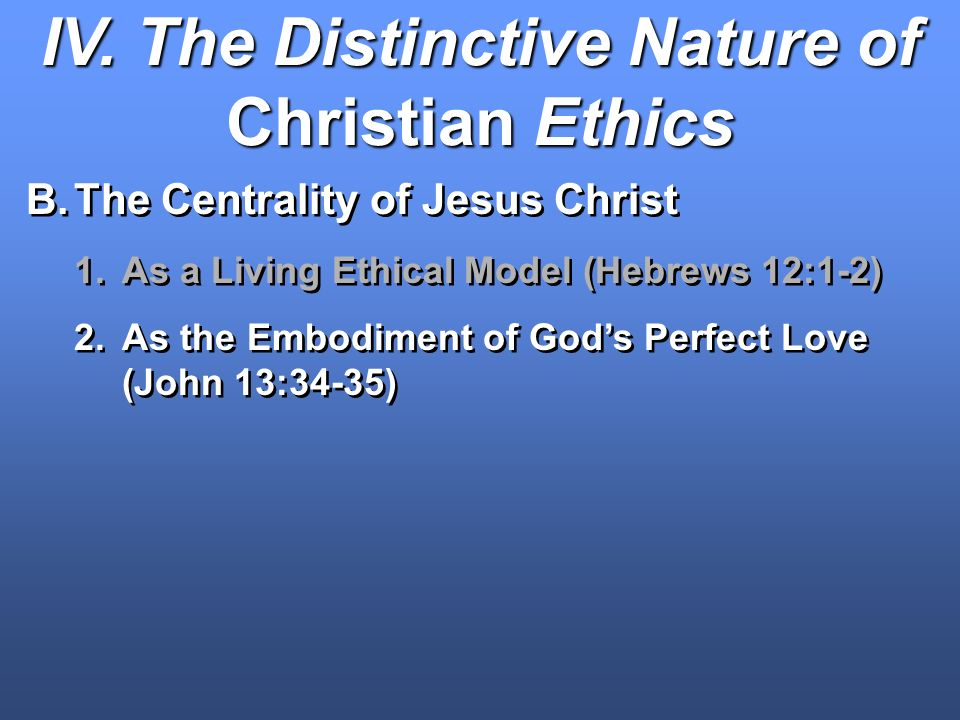 IV. The Distinctive Nature of Christian Ethics