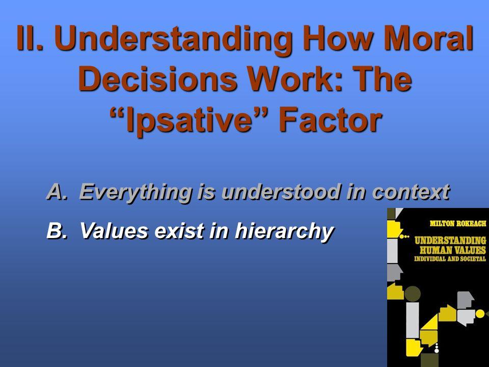 II. Understanding How Moral Decisions Work: The Ipsative Factor