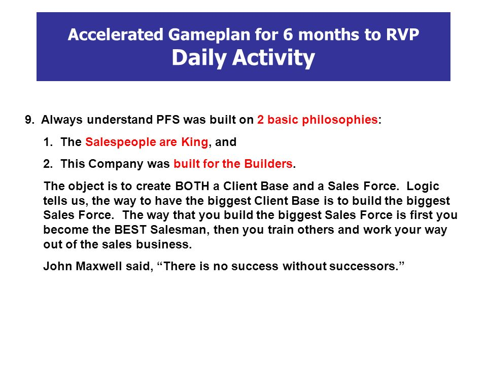 Accelerated Gameplan for 6 months to RVP