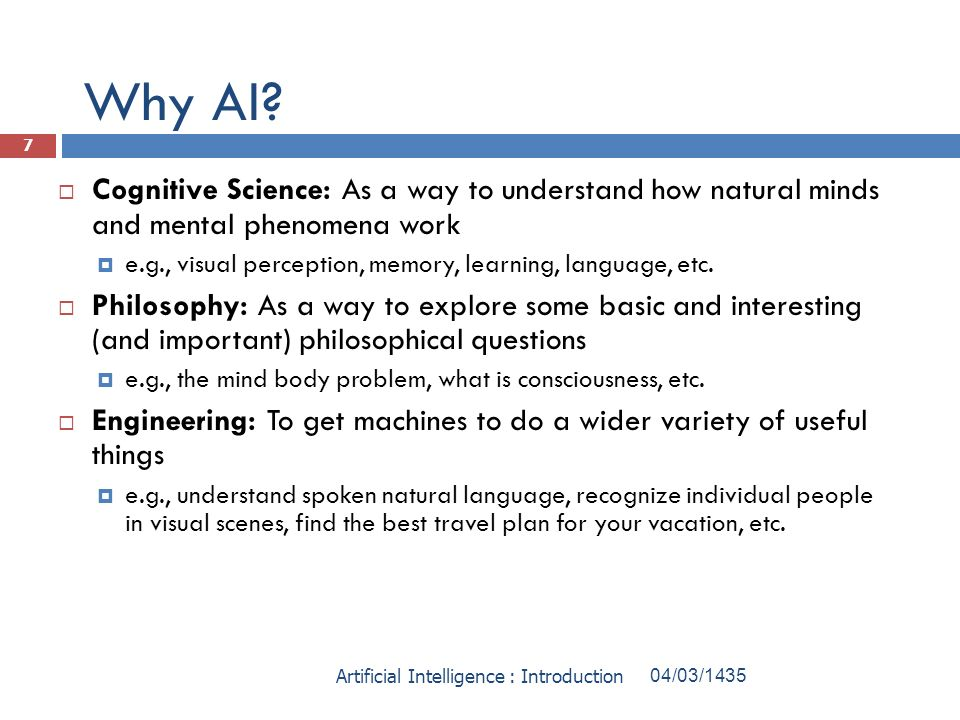 Why AI Cognitive Science: As a way to understand how natural minds and mental phenomena work.