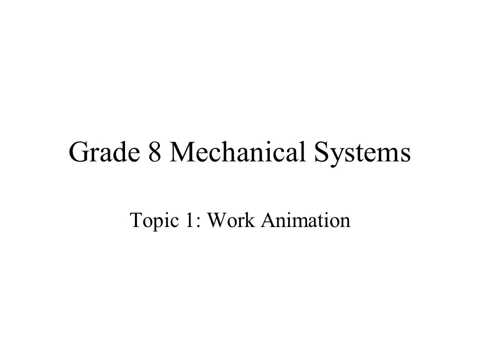 Grade 8 Mechanical Systems