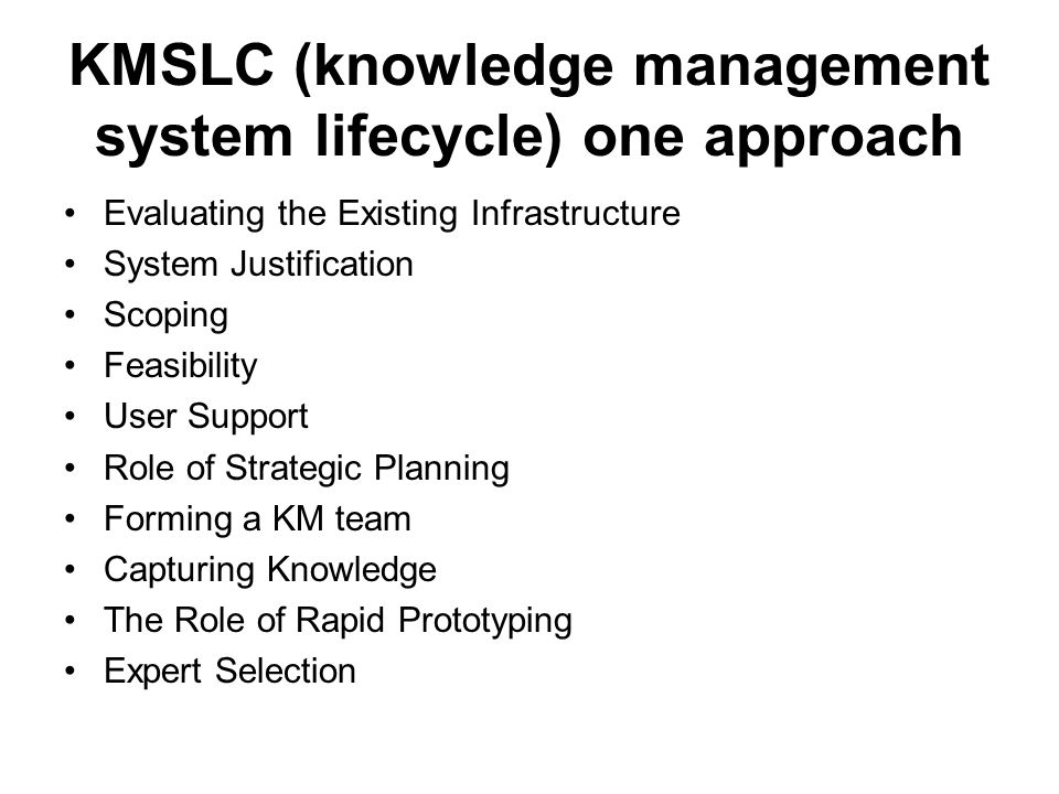 KMSLC (knowledge management system lifecycle) one approach