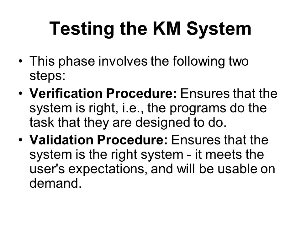 Testing the KM System This phase involves the following two steps: