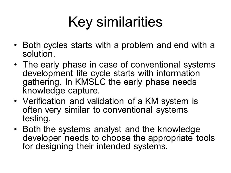 Key similarities Both cycles starts with a problem and end with a solution.