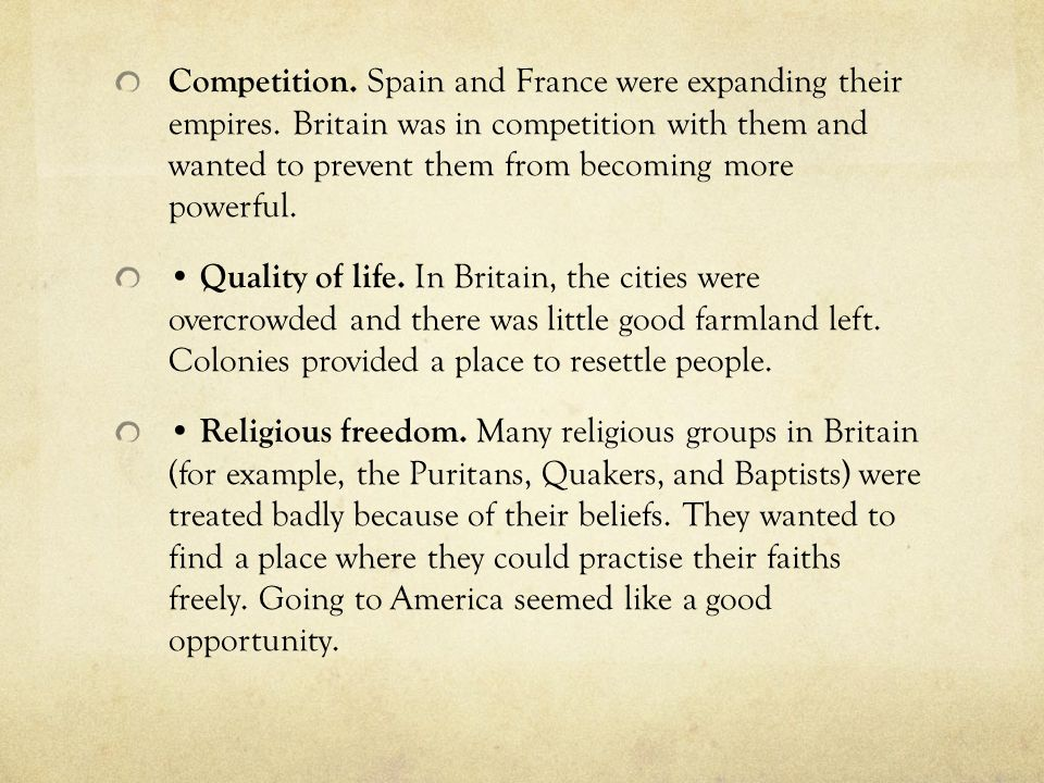 Competition. Spain and France were expanding their empires