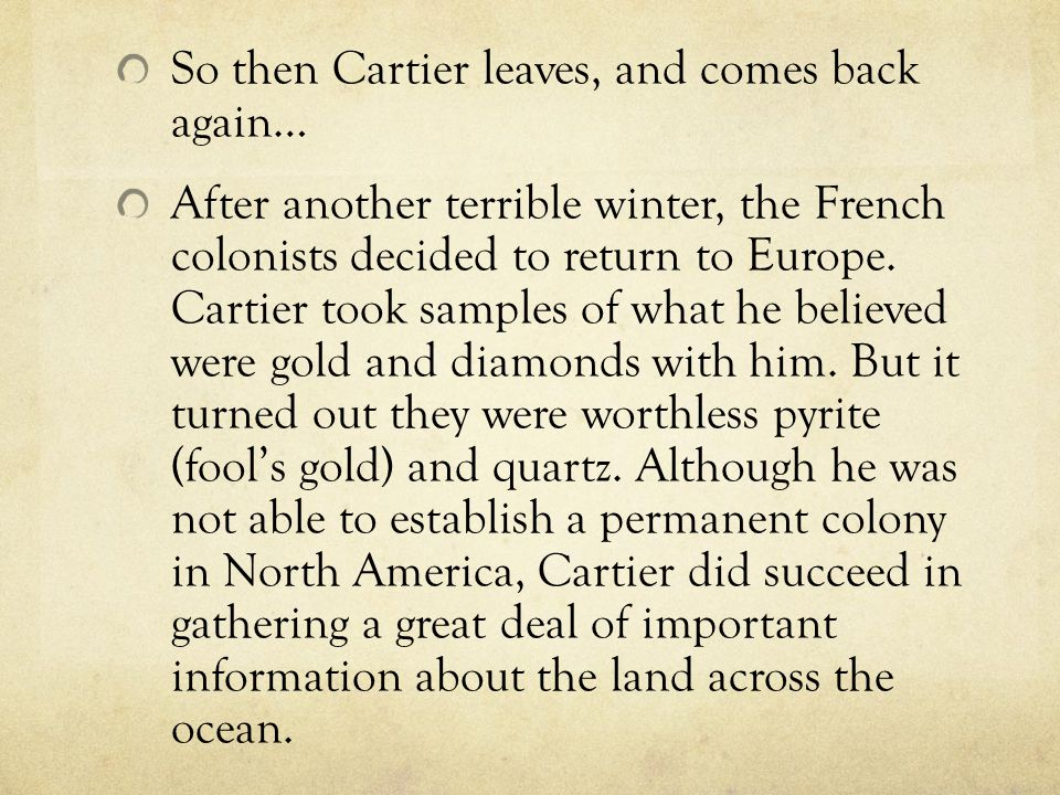 So then Cartier leaves, and comes back again…