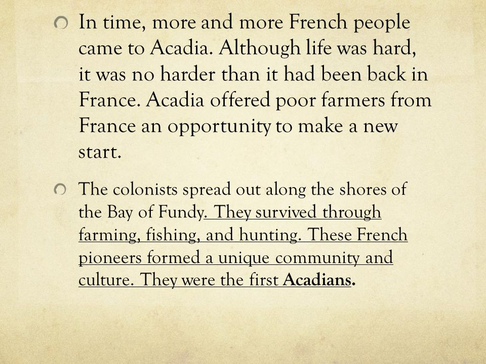 In time, more and more French people came to Acadia