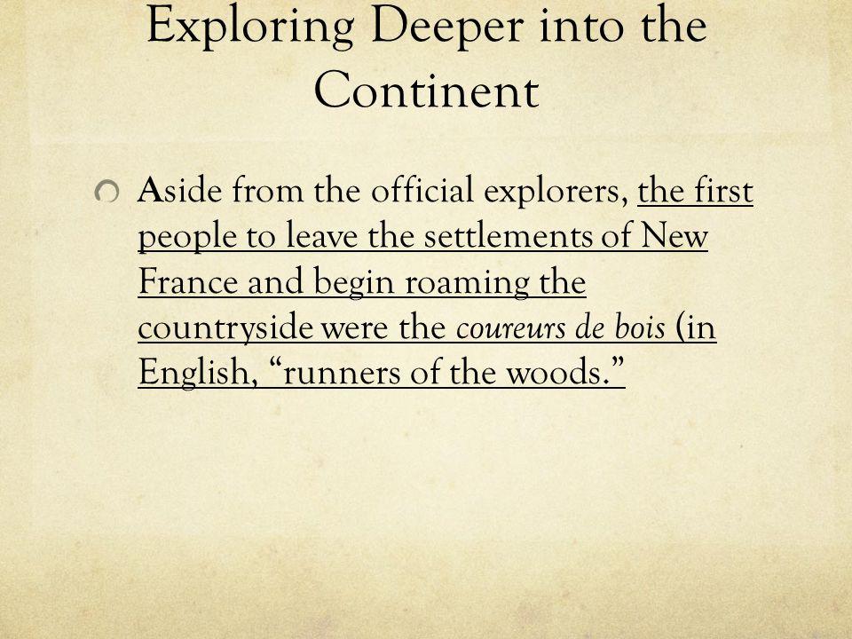 Exploring Deeper into the Continent