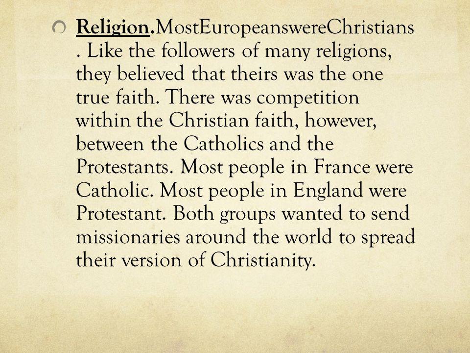 Religion. MostEuropeanswereChristians