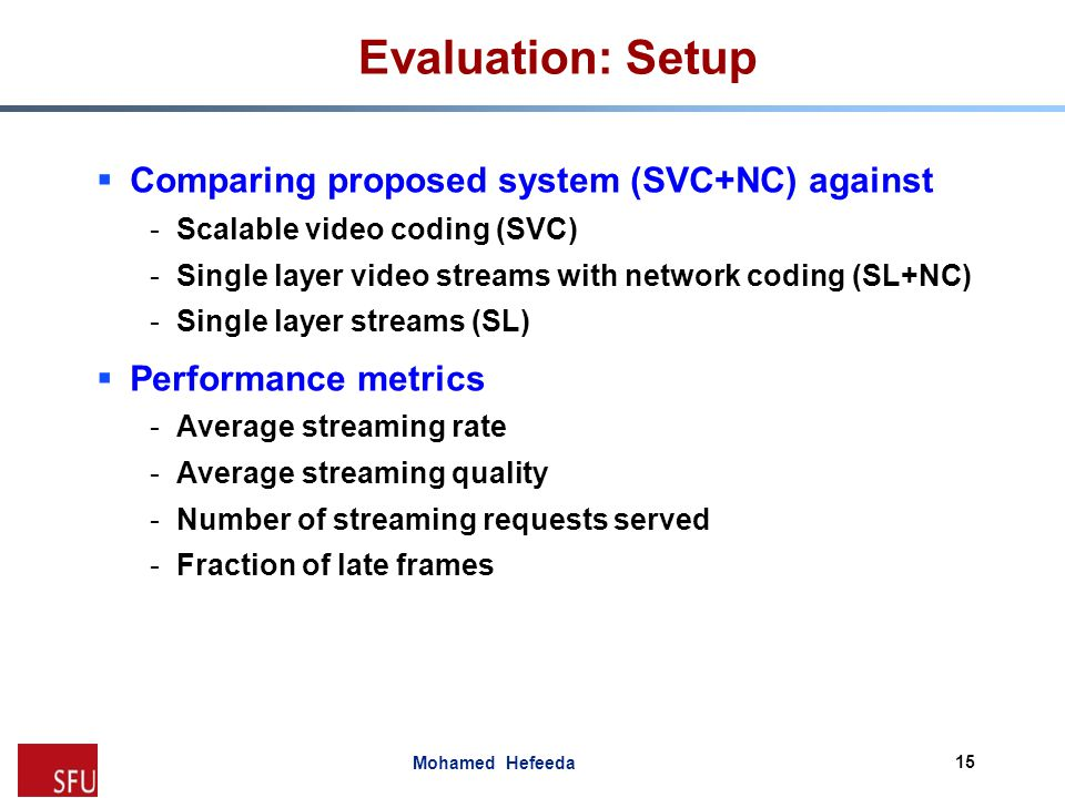 Evaluation: Setup Comparing proposed system (SVC+NC) against