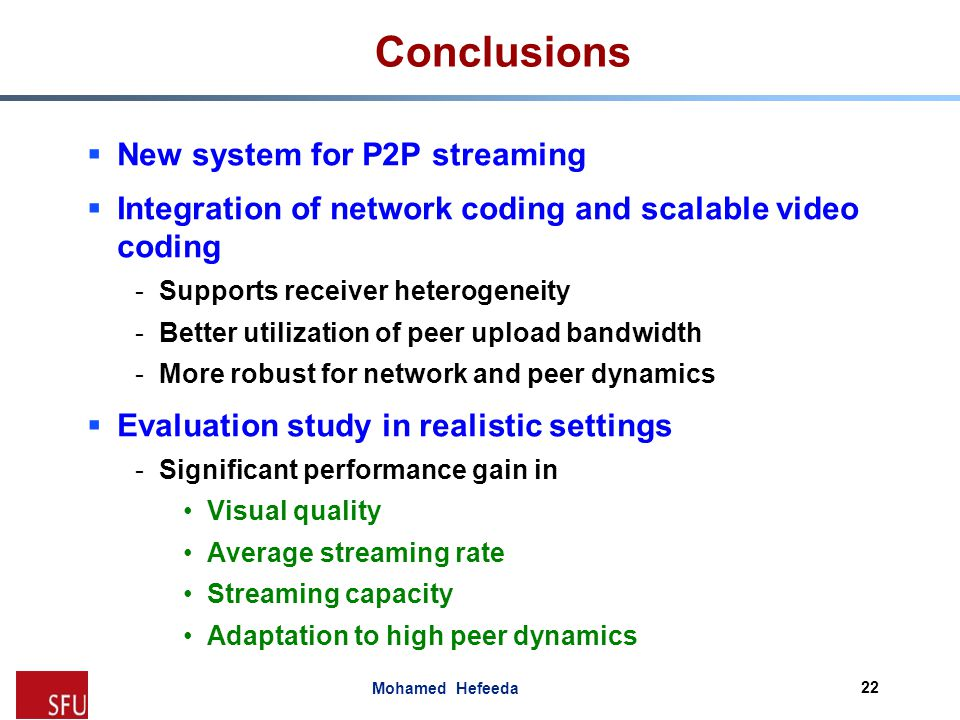 Conclusions New system for P2P streaming