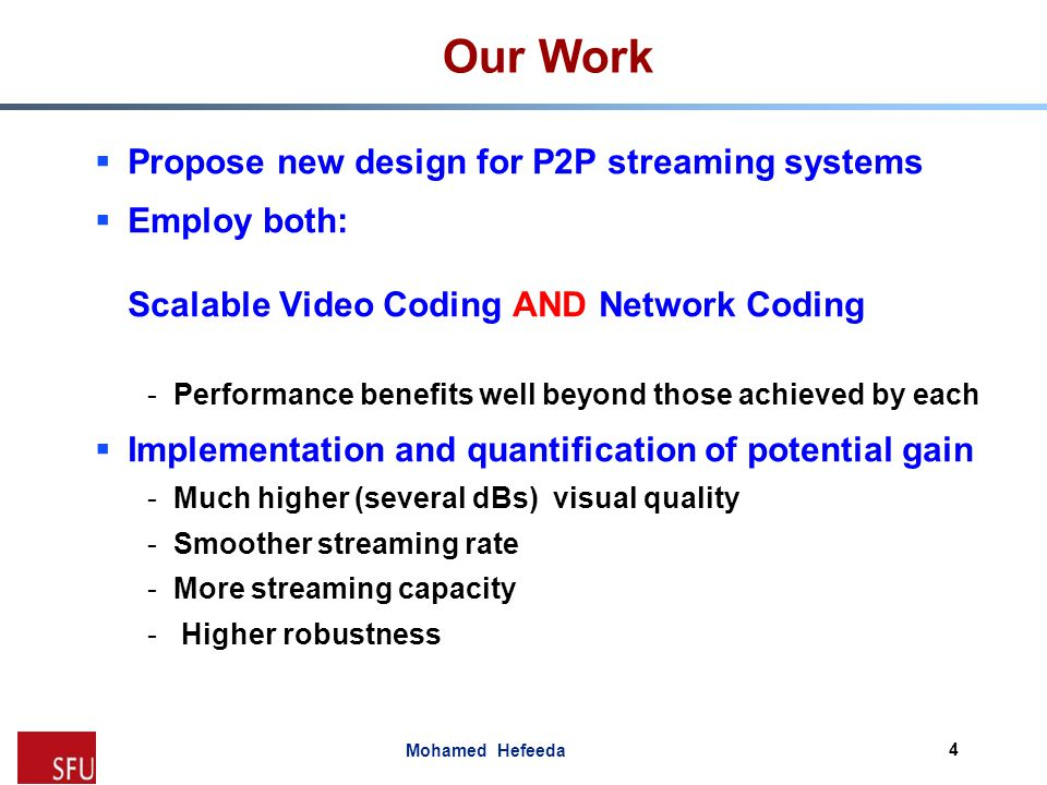 Our Work Propose new design for P2P streaming systems