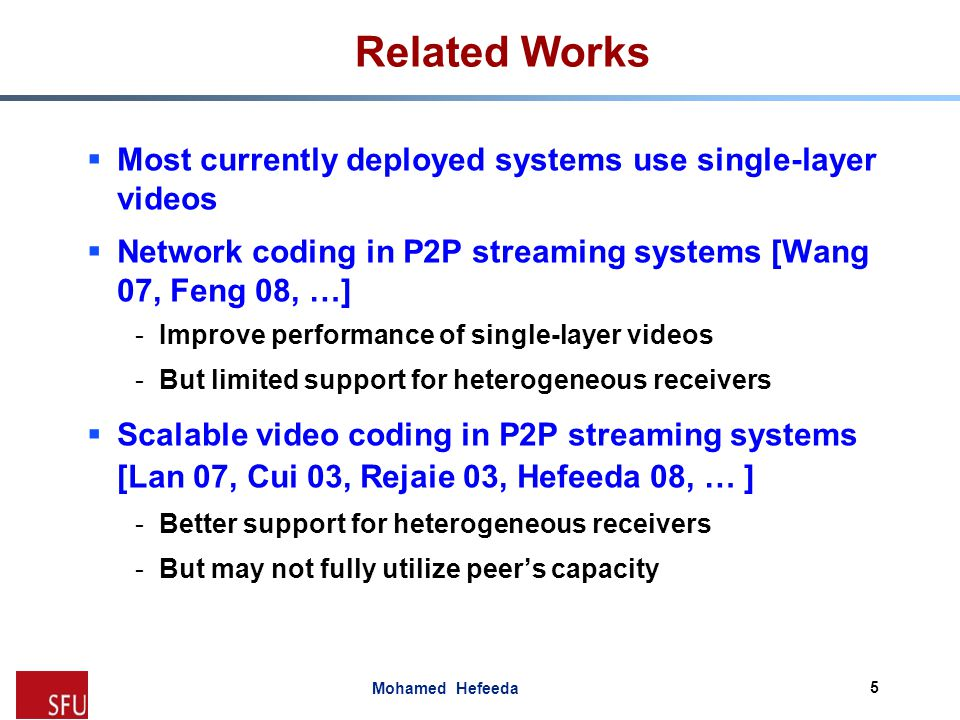 Related Works Most currently deployed systems use single-layer videos