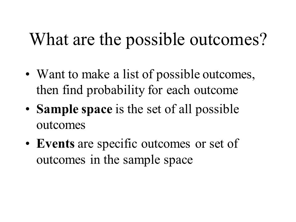 What are the possible outcomes