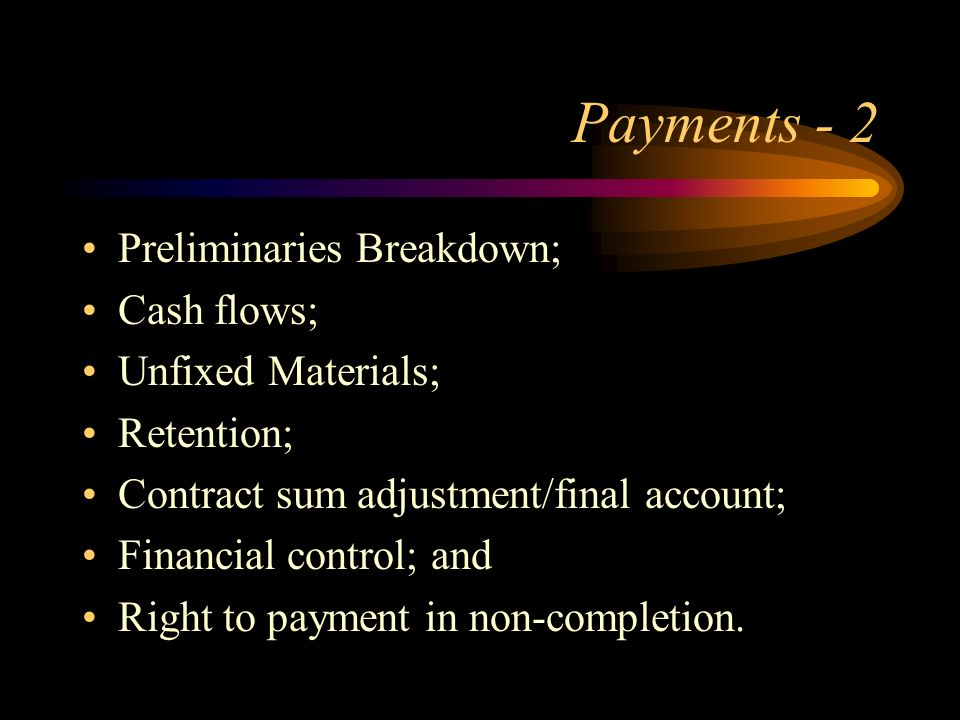Payments - 2 Preliminaries Breakdown; Cash flows; Unfixed Materials;
