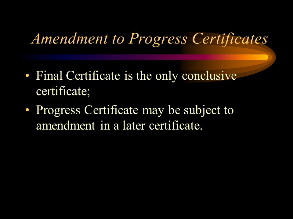 Amendment to Progress Certificates