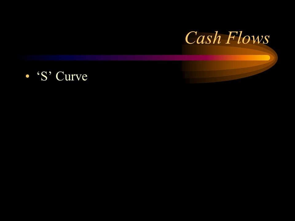 Cash Flows 'S' Curve
