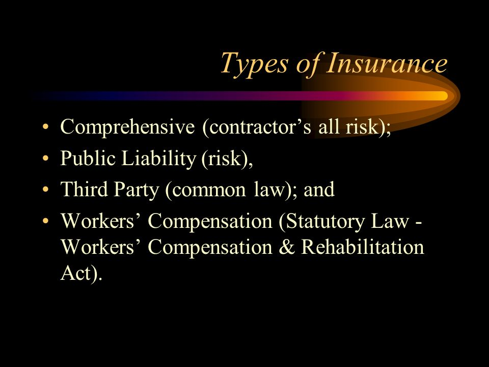 Types of Insurance Comprehensive (contractor's all risk);