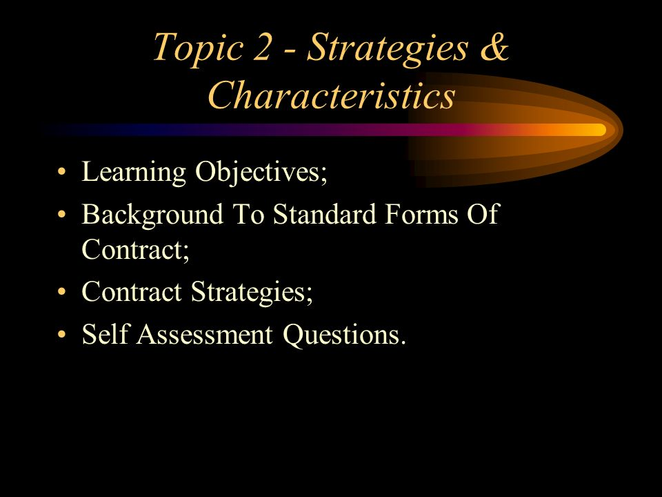 Topic 2 - Strategies & Characteristics