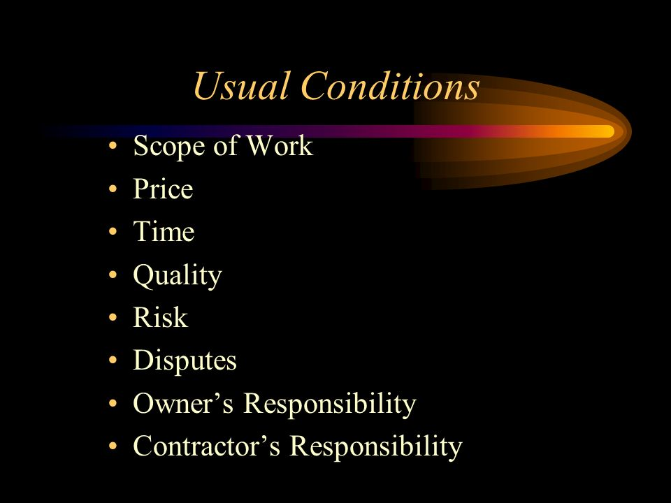 Usual Conditions Scope of Work Price Time Quality Risk Disputes