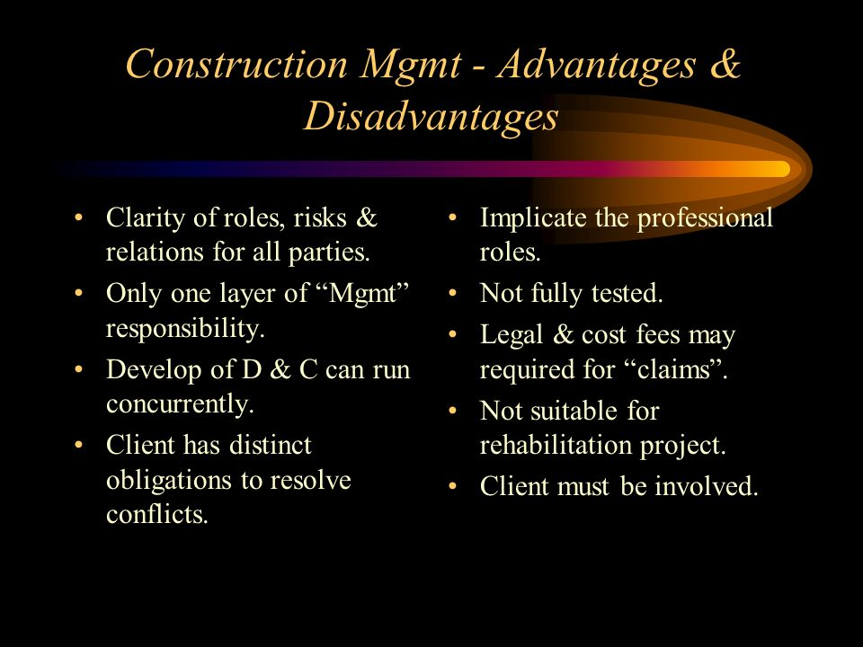 Construction Mgmt - Advantages & Disadvantages