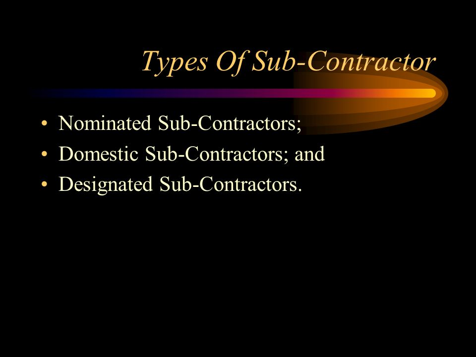 Types Of Sub-Contractor