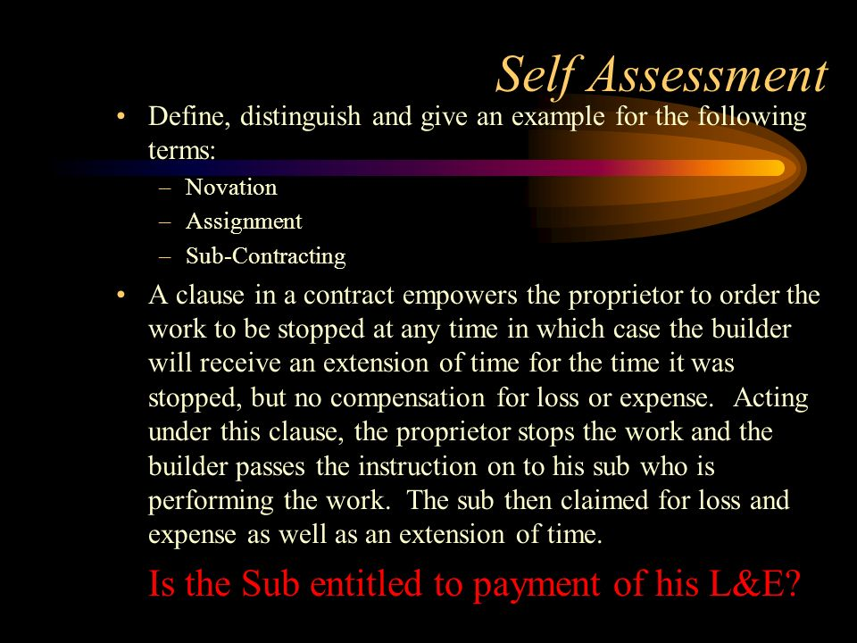 Self Assessment Is the Sub entitled to payment of his L&E