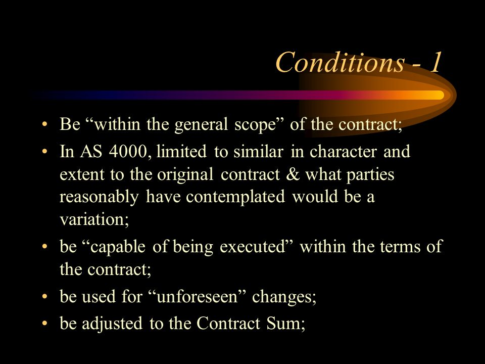 Conditions - 1 Be within the general scope of the contract;