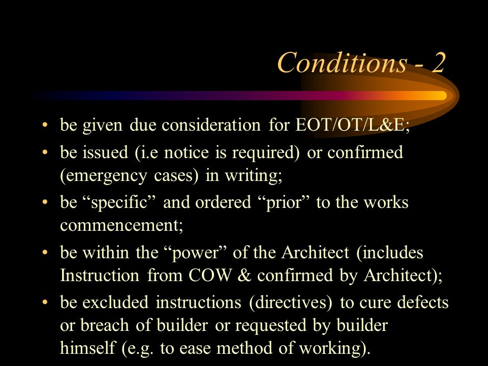 Conditions - 2 be given due consideration for EOT/OT/L&E;