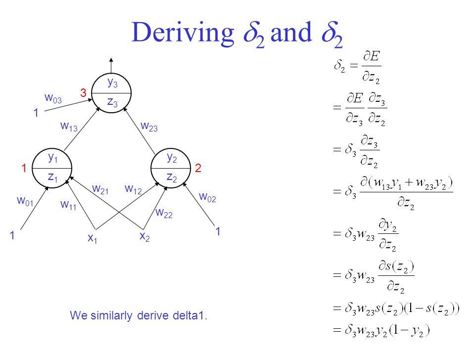 Deriving 2 and 2 y3 z3 y1 z1 y2 z2 1 2 3 x1 x2 w01 w03 w02 w11 w22