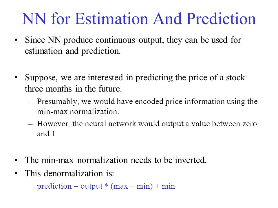 NN for Estimation And Prediction