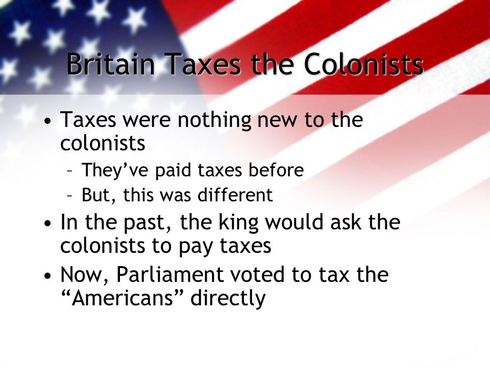 Britain Taxes the Colonists