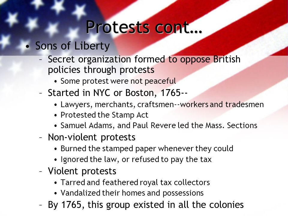 Protests cont… Sons of Liberty