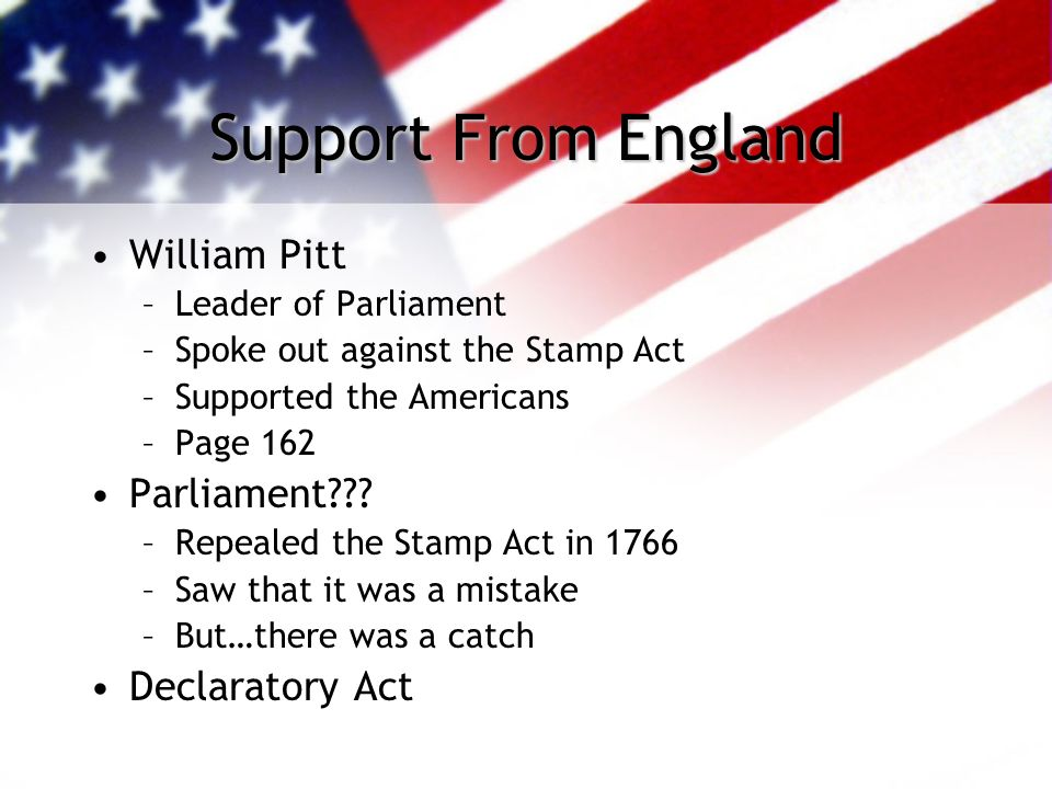 Support From England William Pitt Parliament Declaratory Act