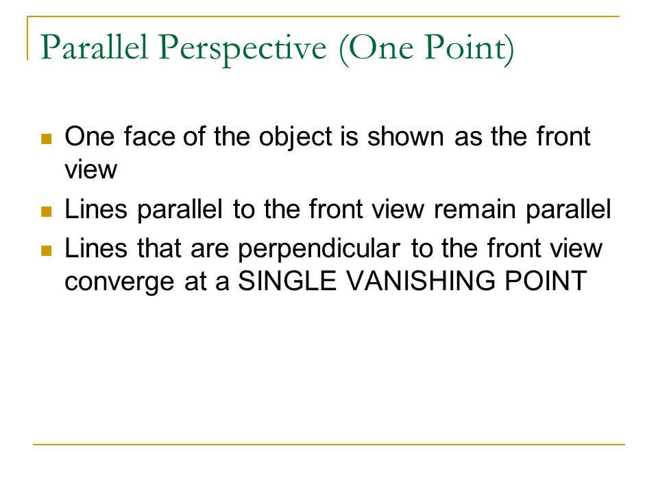 Parallel Perspective (One Point)